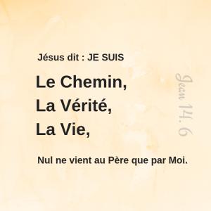 Chemin, Vérité, Vie, Jésus