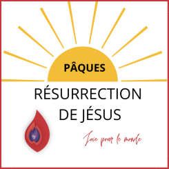 Pâques - Résurrection de Jésus
